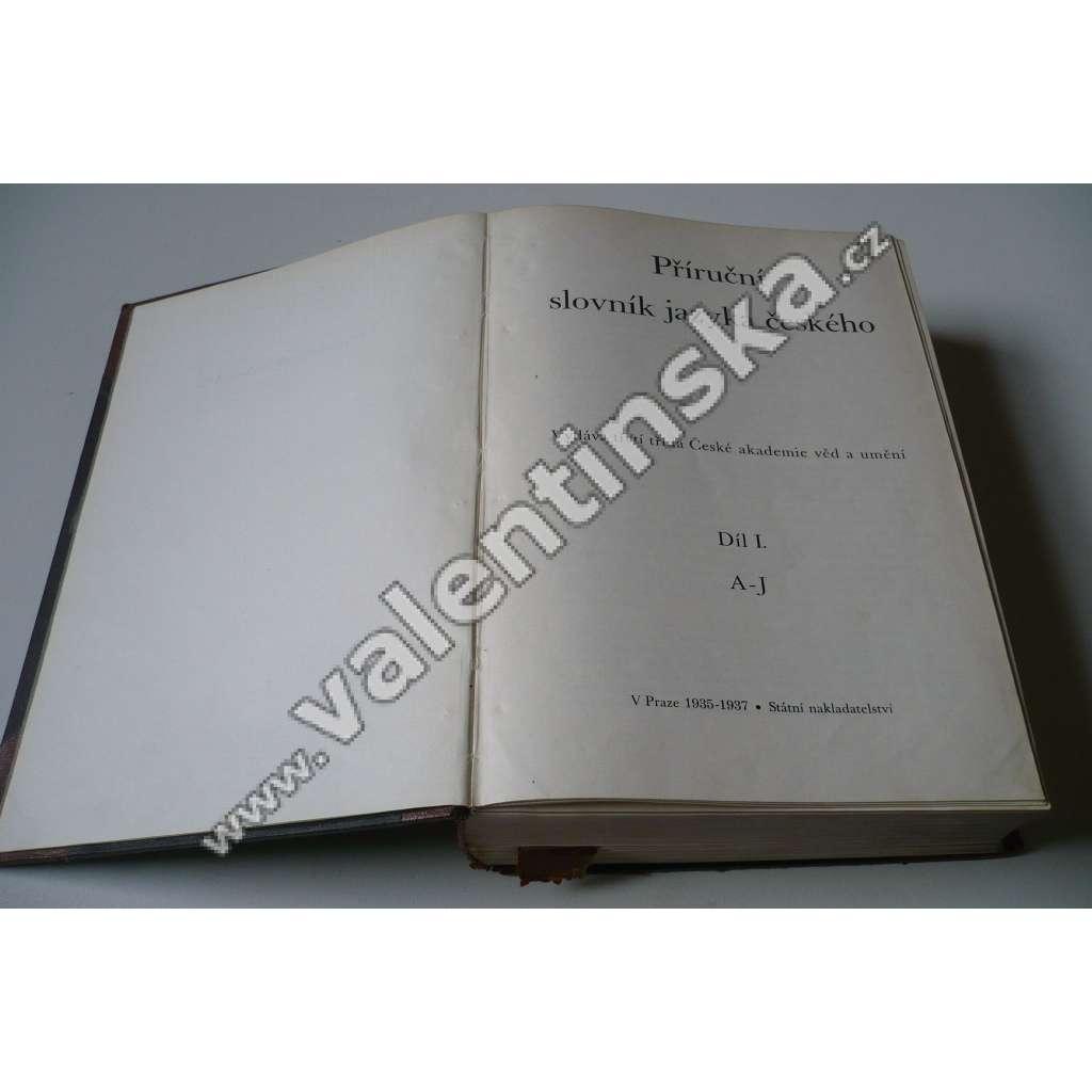 Příruční slovník jazyka českého, díl 1. ( A-J )