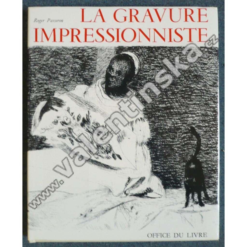 La Gravure Impressioniste. Origines et Rayonnement