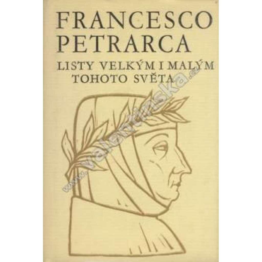 Francesco Petrarca. Listy velkým i malým tohoto...