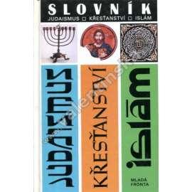 Slovník Judaismus. Křesťanství. Islám