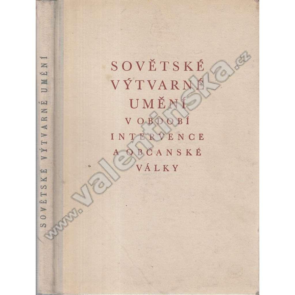 Sovětské výtvarné umění v období intervence a...