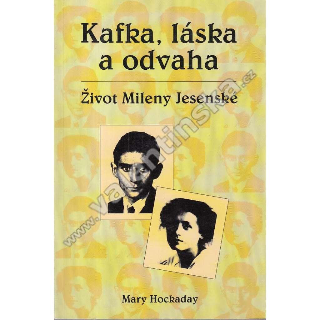 Kafka, láska a odvaha: Život Mileny Jesenské