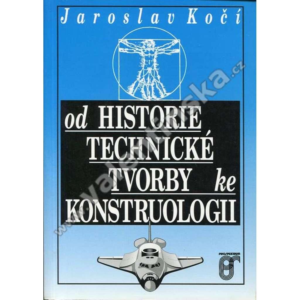 Od historie technické tvorby ke konstruologii
