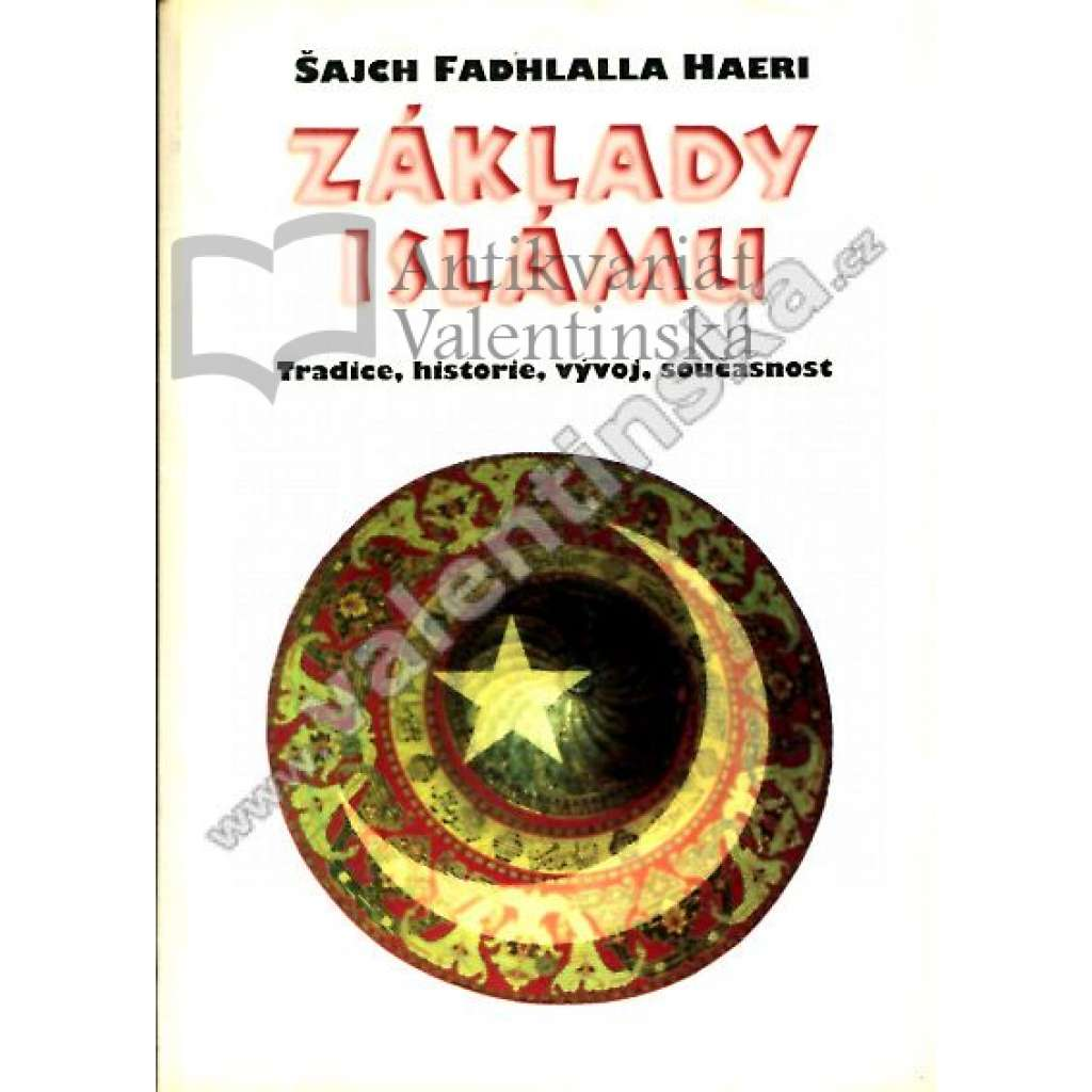 Základy Islámu - Islám - Tradice, historie, vývoj, současnost, náboženství
