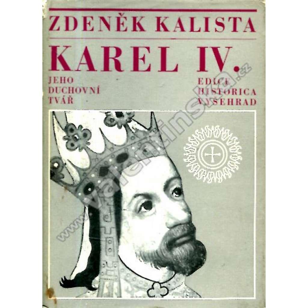 Karel IV. * Jeho duchovní tvář