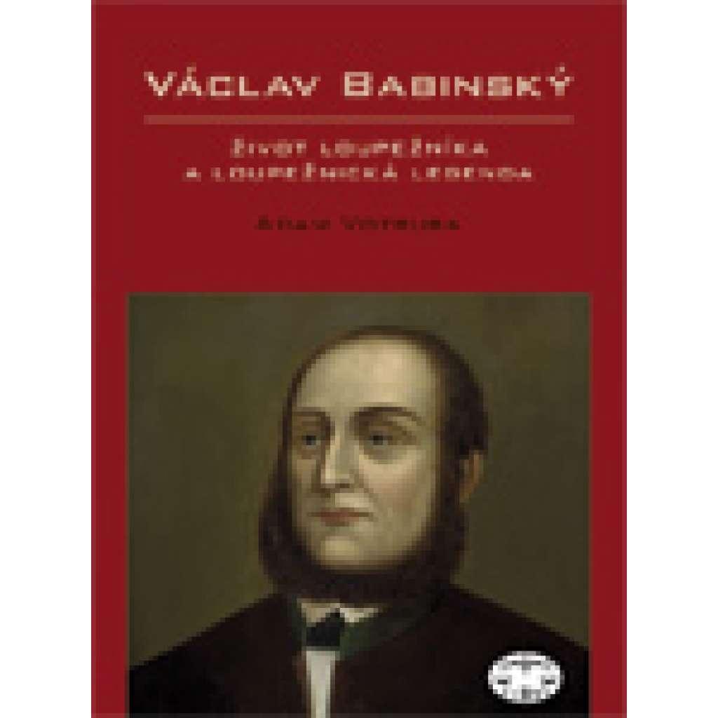 Václav Babinský – život loupežníka aloupežnická legenda
