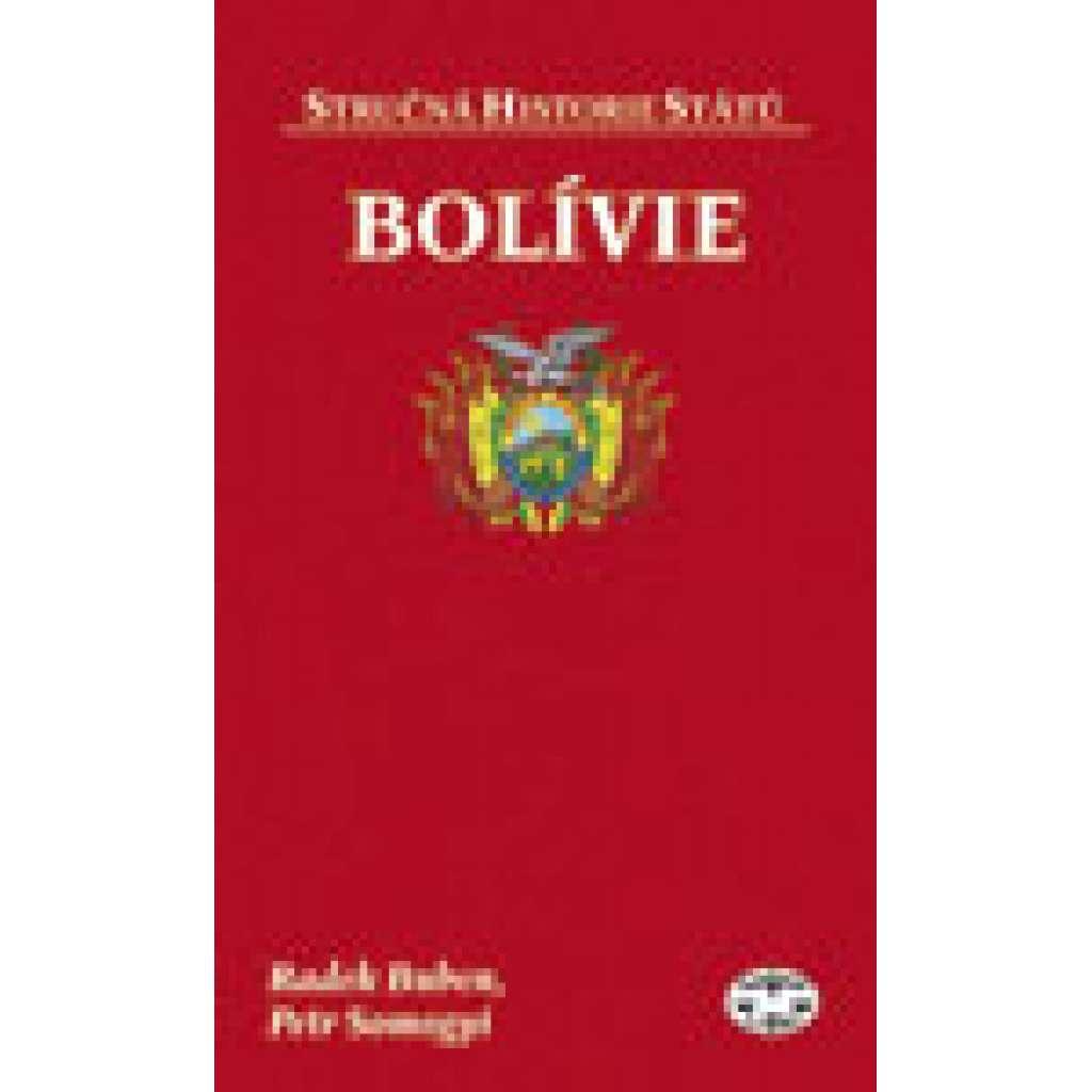 Bolívie   Stručná historie států č. 58 HISTORIE JIŽNÍ AMERIKA