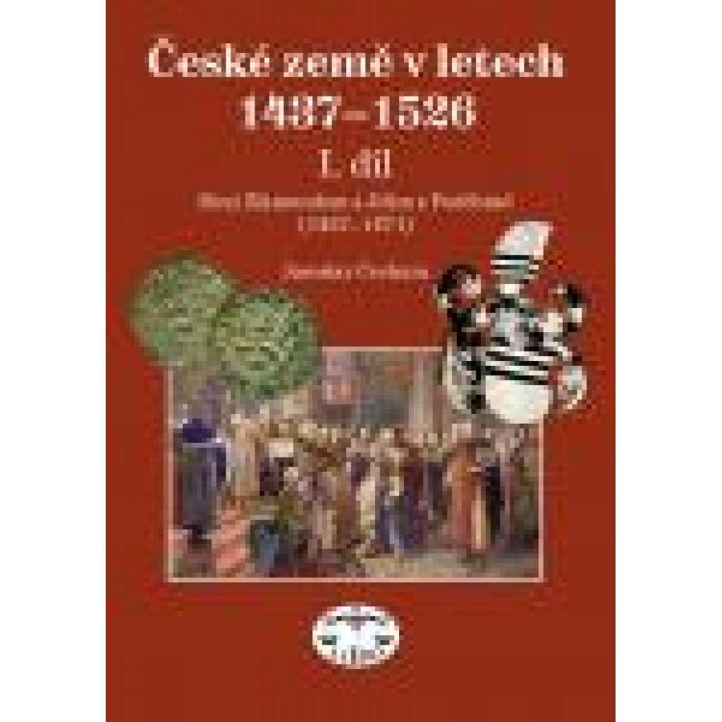 České země v letech 1437–1526, I. díl, Mezi Zikmundem a Jiřím z Poděbrad (1437-1471)