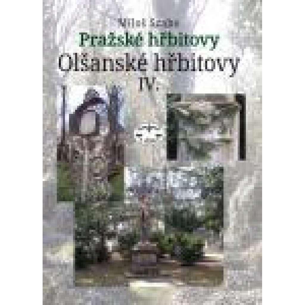Pražské hřbitovy – Olšanské hřbitovy IV