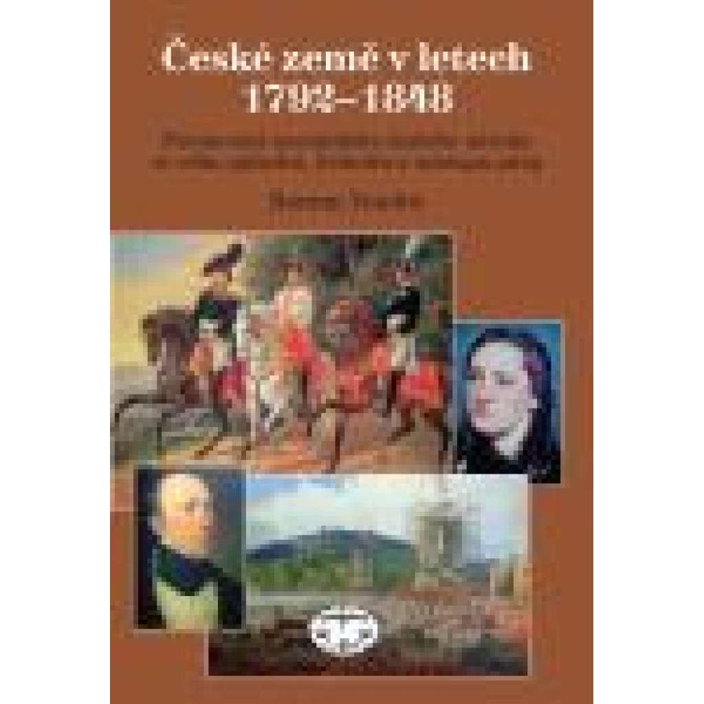 České země vletech 1792–1848. Formování novodobého českého národa ve věku cylindrů, krinolín a nástupu páry.