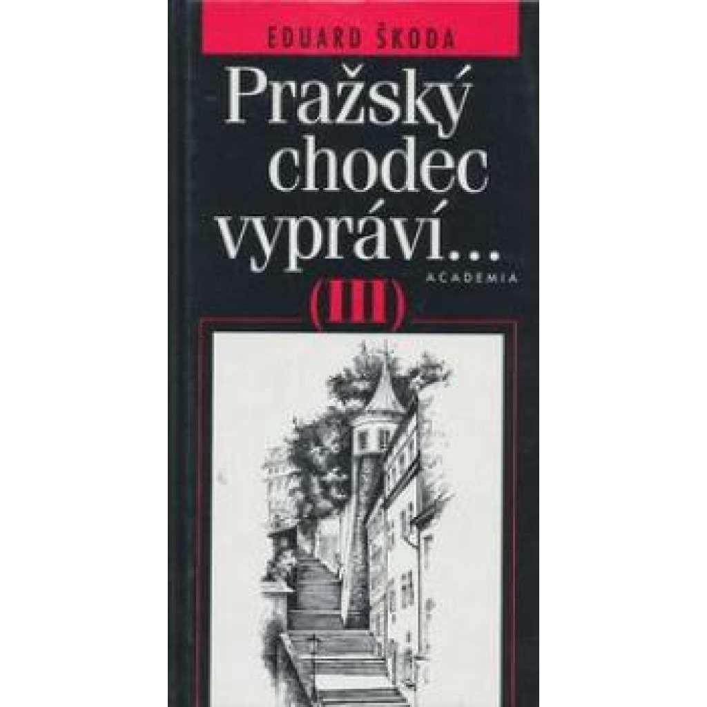 Pražský chodec vypráví...III.