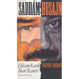 Saddám Husajn. Politická biografie