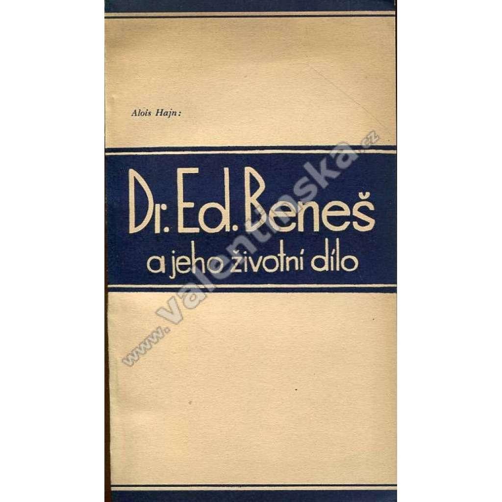 Dr. Ed. Beneš a jeho životní dílo