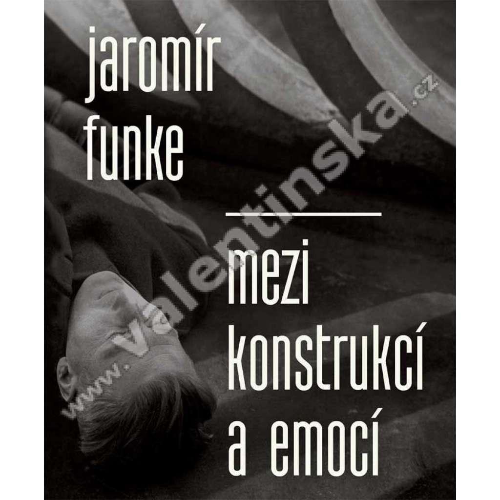 Jaromír Funke: Mezi konstrukcí a emocí