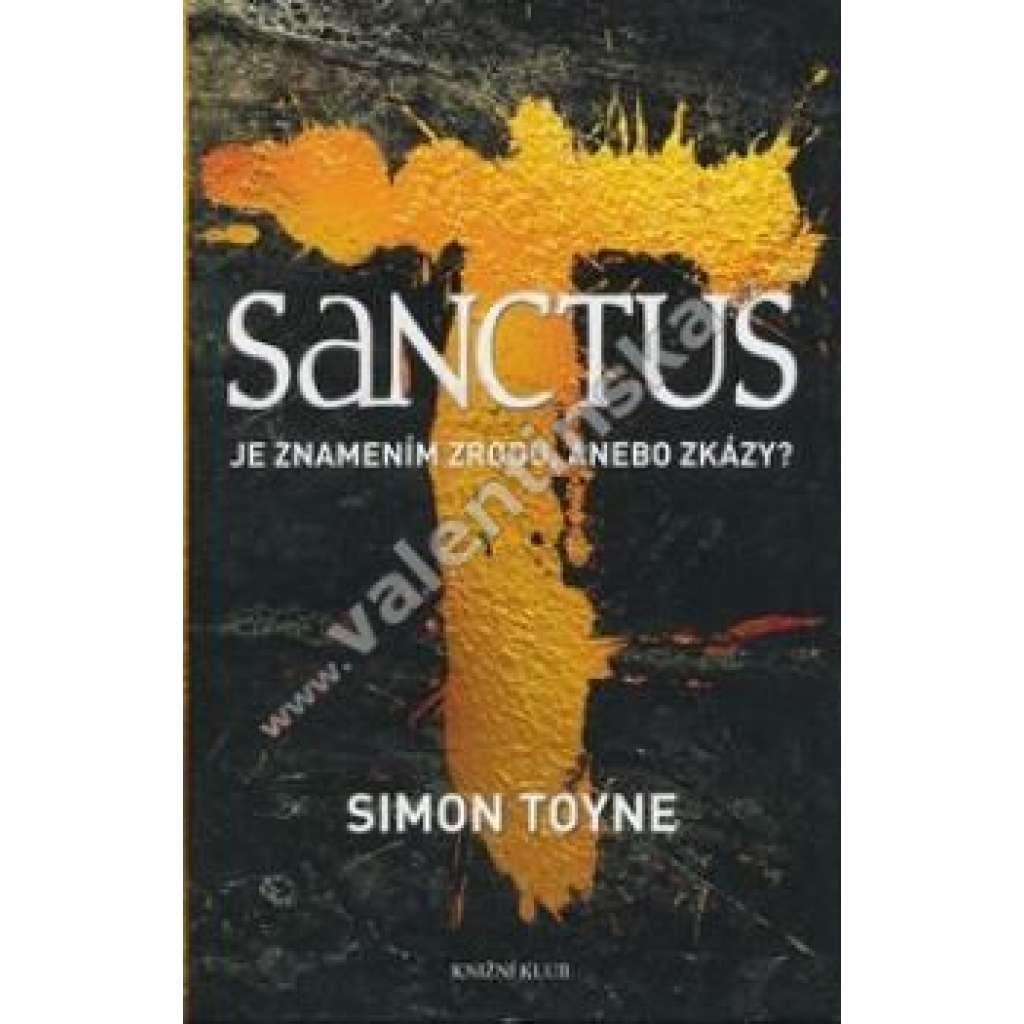Sanctus: Je znamením zrodu, anebo zkázy?