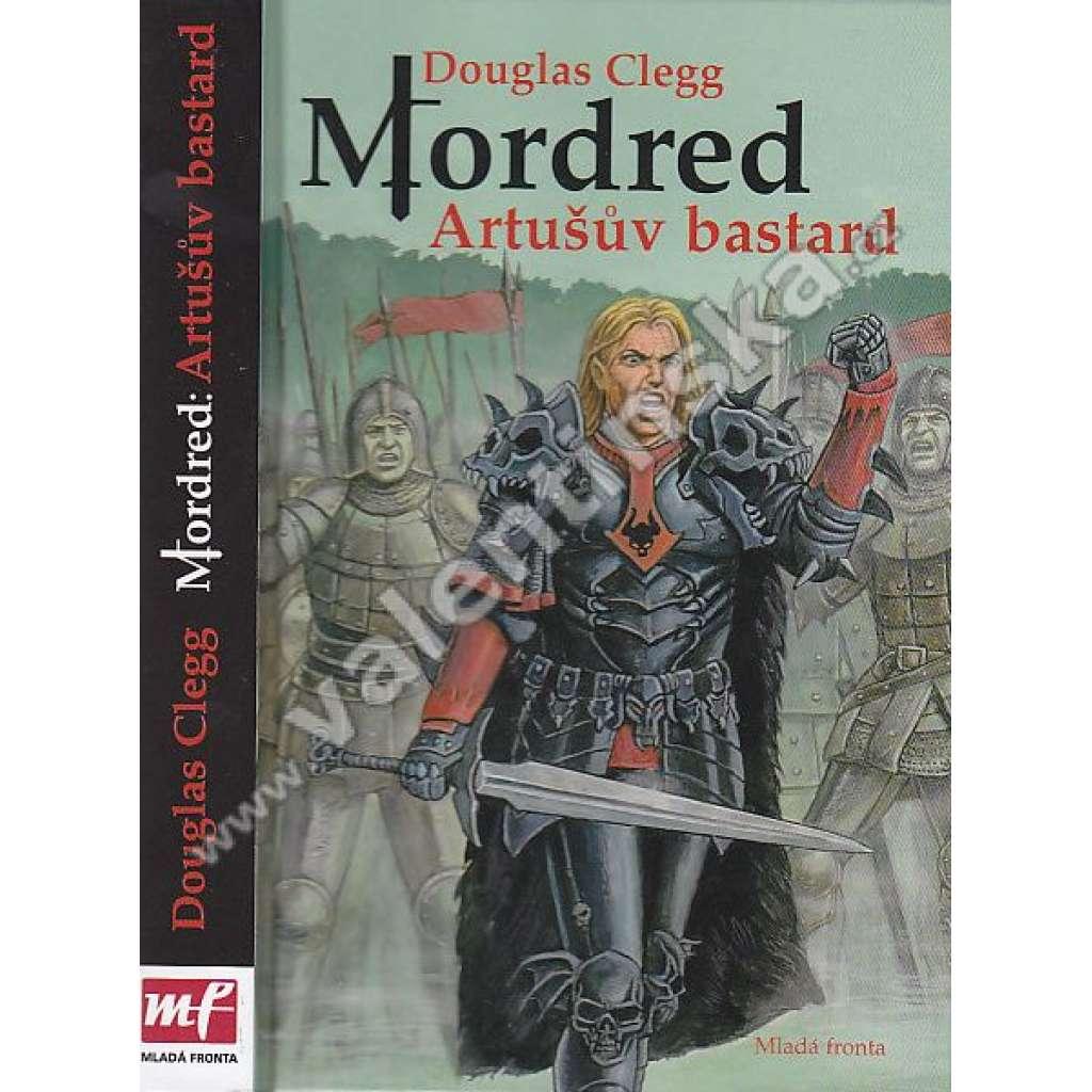 Mordred : Artušův bastard