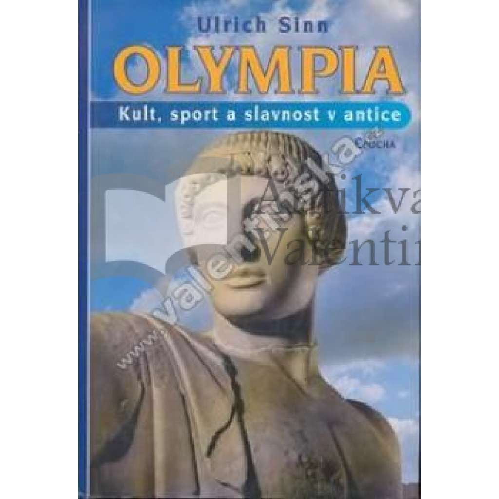 Olympia. Kult, sport a slavnost v antice