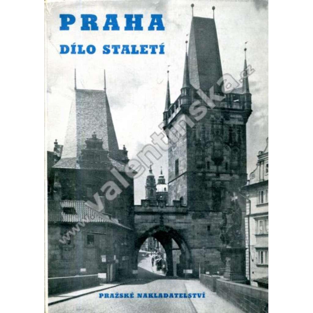 Praha, dílo staletí