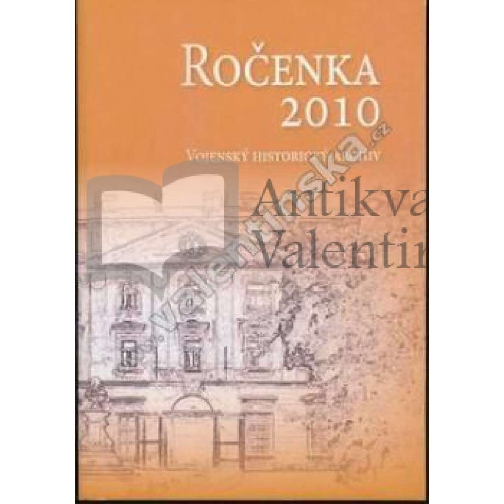 Ročenka 2010. Vojenský historický archiv
