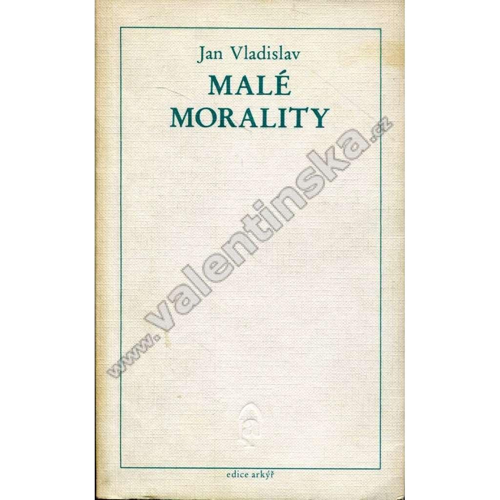 Malé morality (edice Arkýř, exilové vydání!)