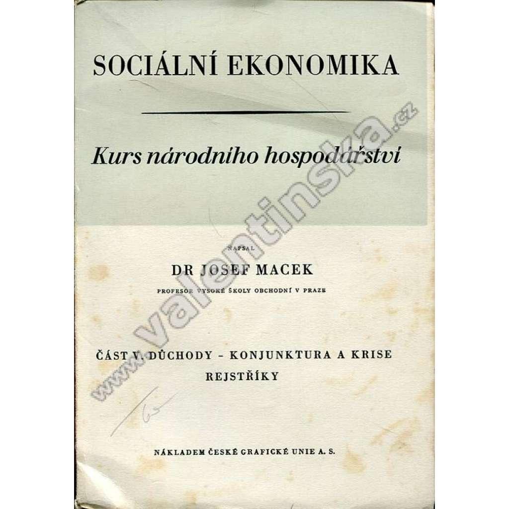 Kurs národního hospodářství, V.: Důchody...