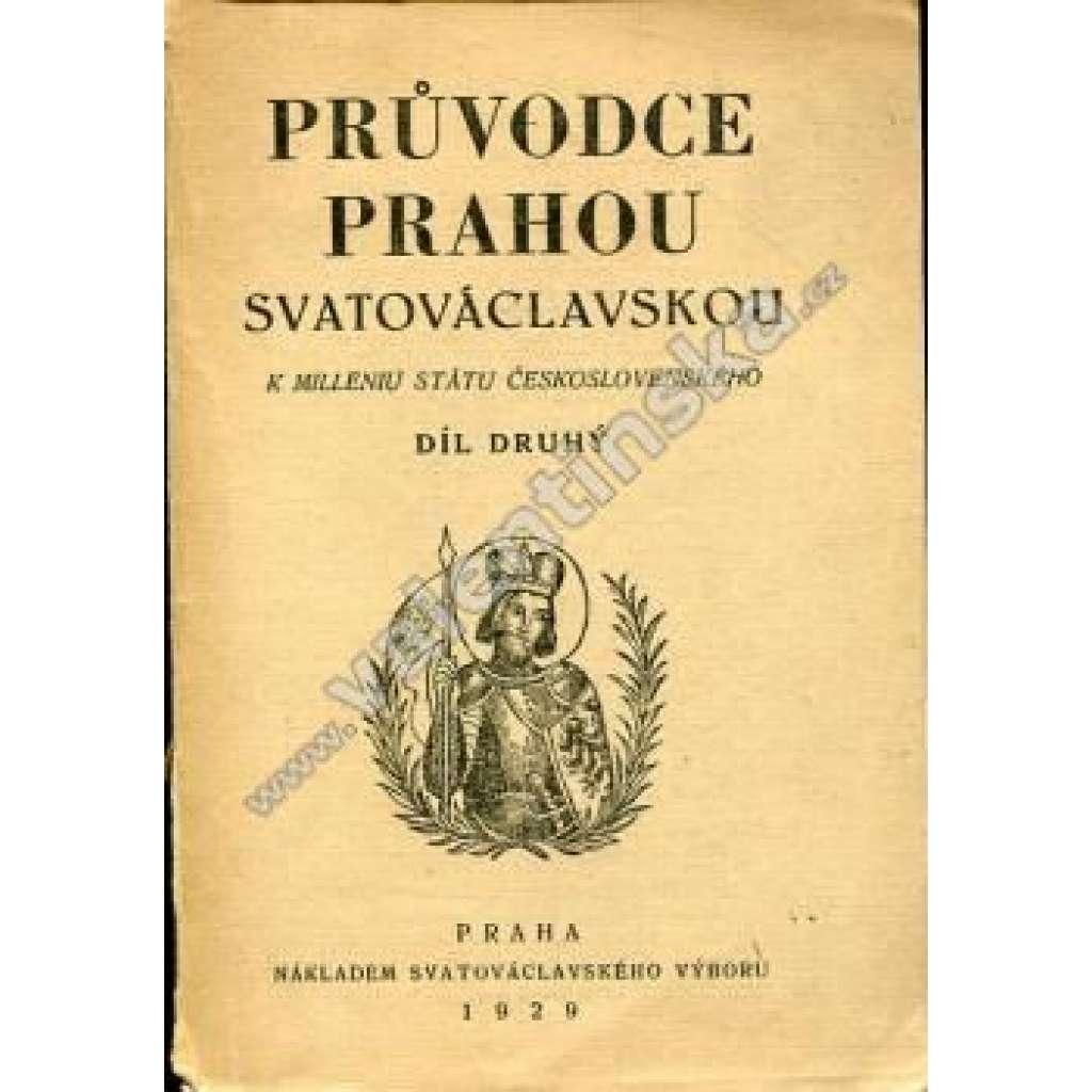 Průvodce Prahou svatováclavskou, díl II.