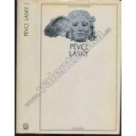 Pěvci lásky (Antická knihovna, sv.18)