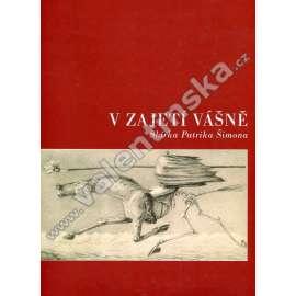 V zajetí vášně. Sbírka Patrika Šimona  -sbírak autorů Orlik,Kubín .Preissig , Mařák a další