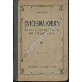 Cvičebná kniha jazyka latinského pro gymnasia IV.