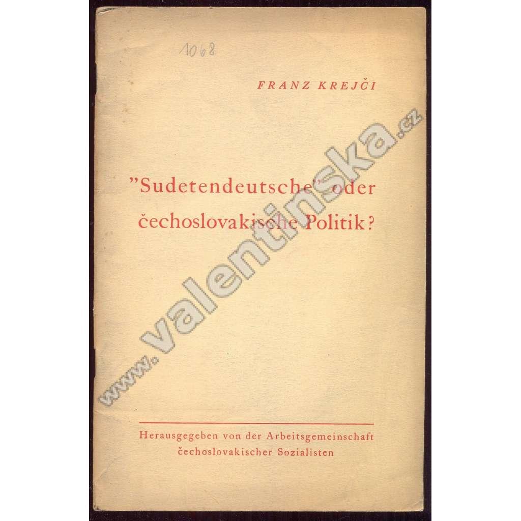 """""""Sudetendeutsche"""" oder cechoslovakische Politik?"""