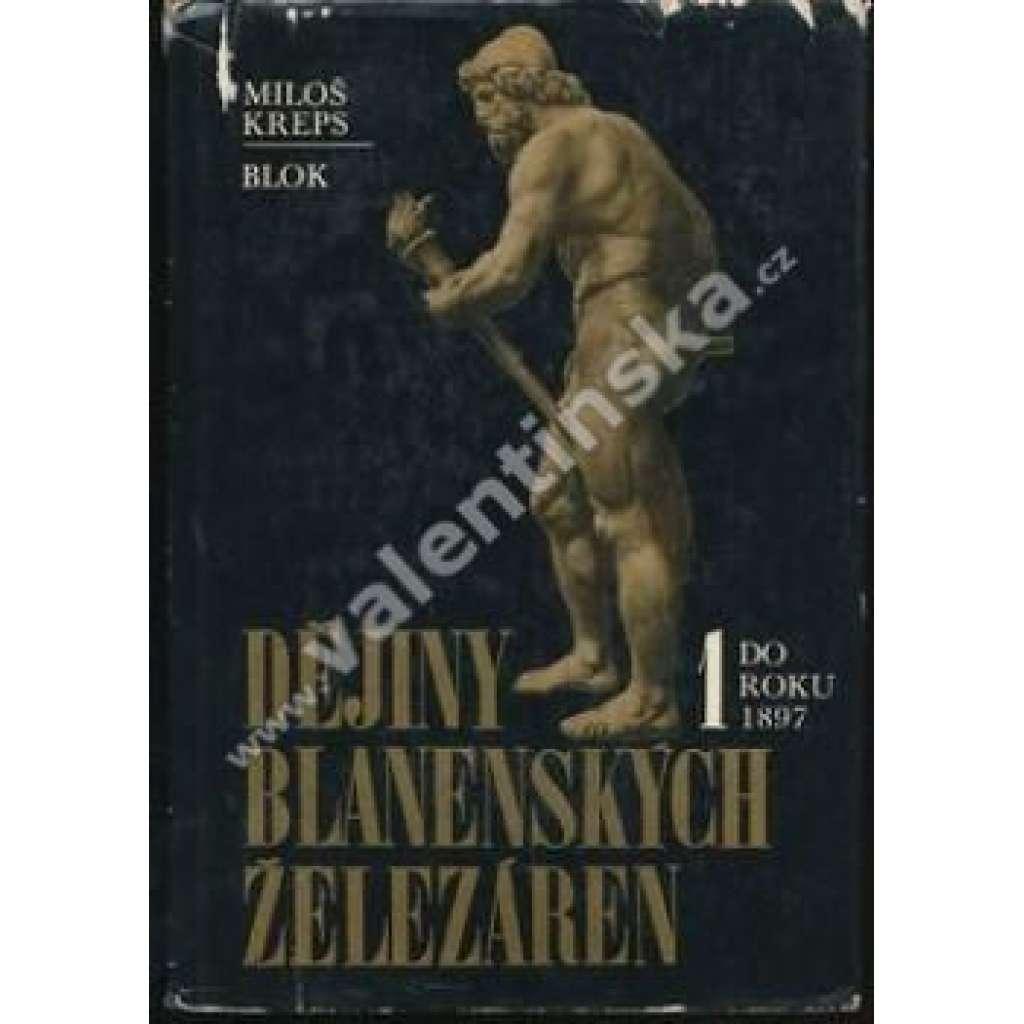 Dějiny blanenských železáren, I.: do r. 1897