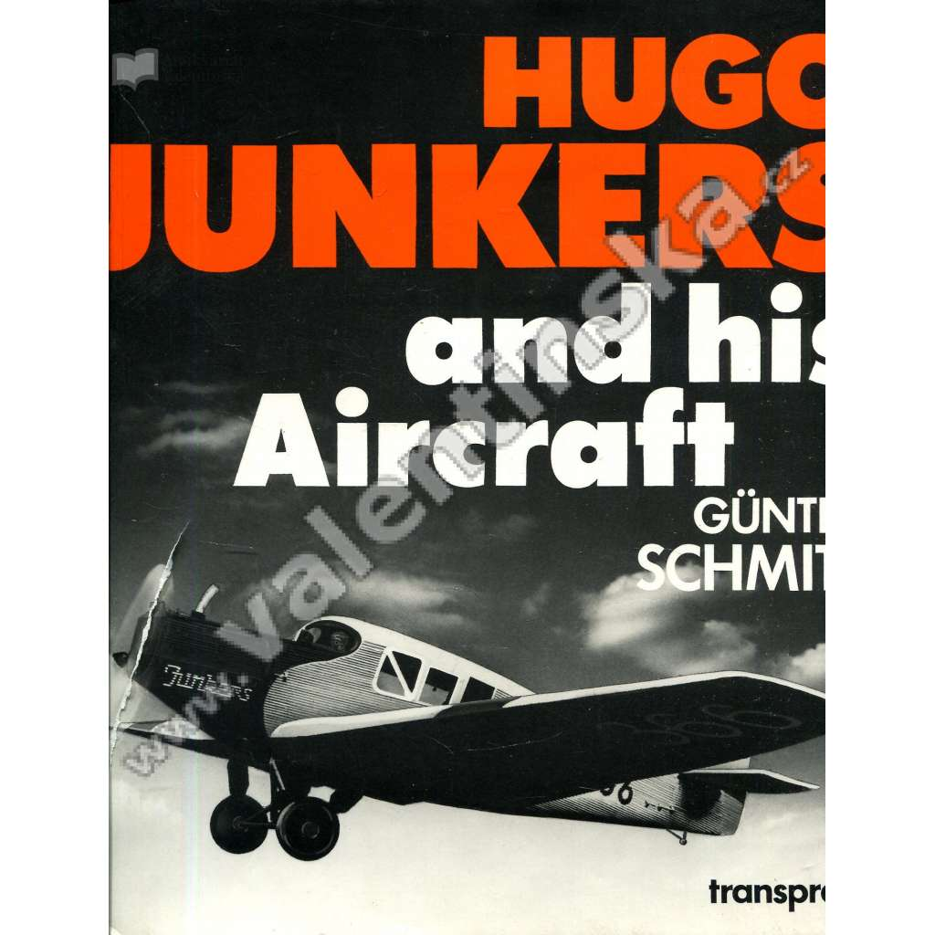 Hugo Junkers and his Aircraft