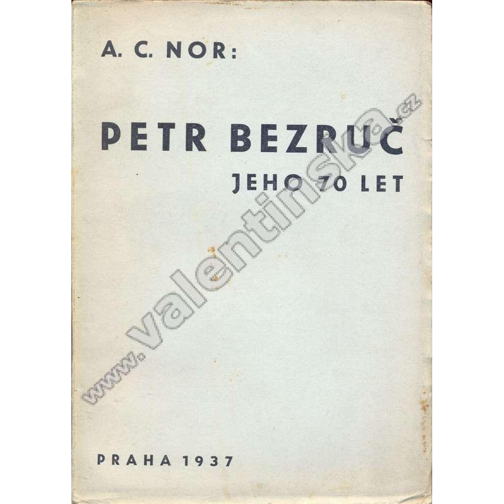 Petr Bezruč: Jeho 70 let