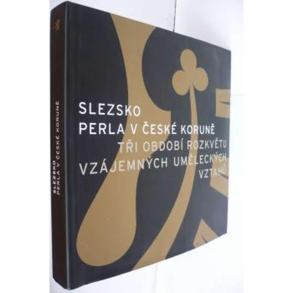 Slezsko. Perla v České koruně. Katalog výstavy.