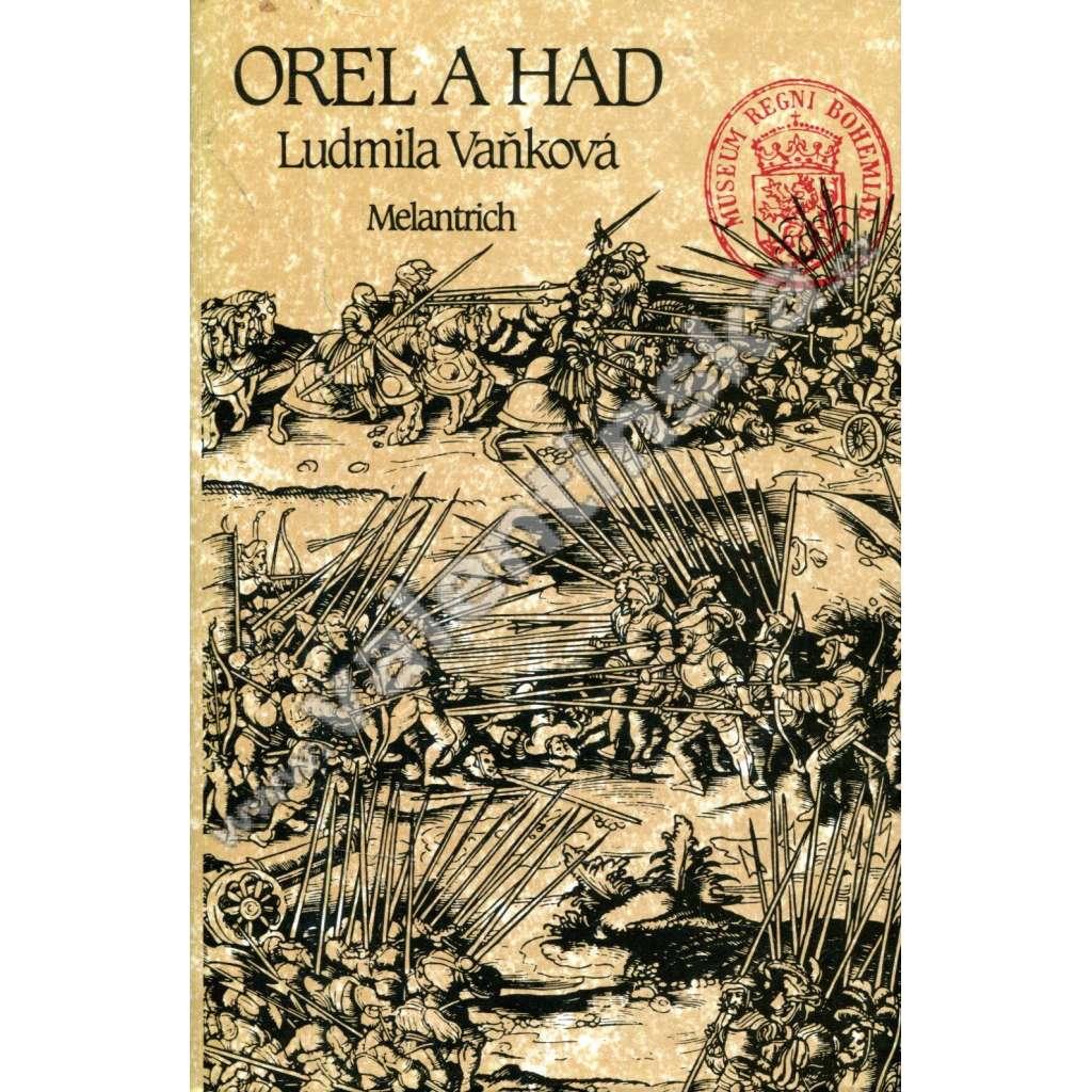 Orel a had (Třetí díl trilogie o Karlu IV. a jeho době - Karel IV., král český) - Ludmila Vaňková