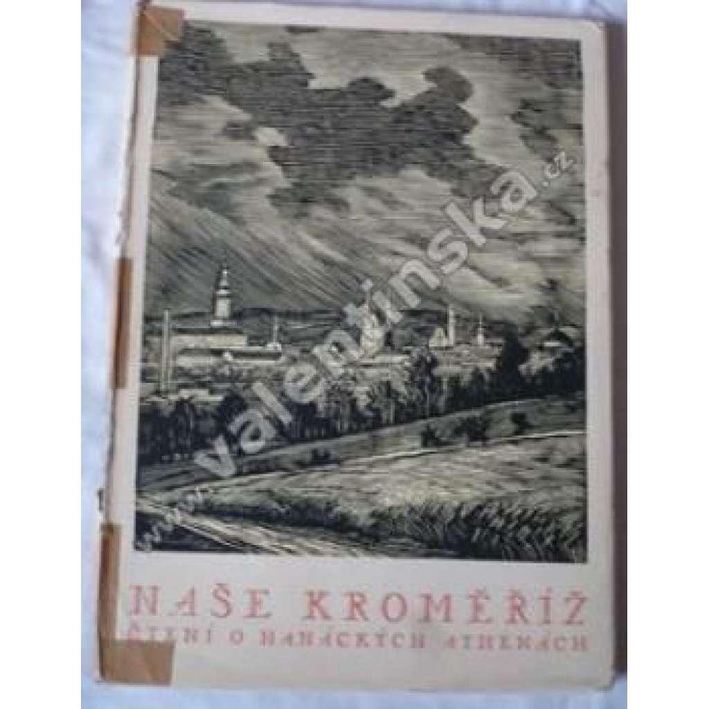 Naše Kroměříž. Čtení o hanáckých Athénách