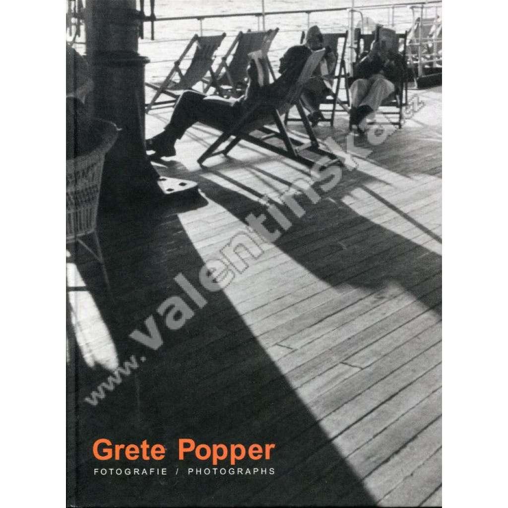 Grete Popper. Fotografie mezi dvěma světovými válkami / Grete Popper. Photographs from the inter-war period