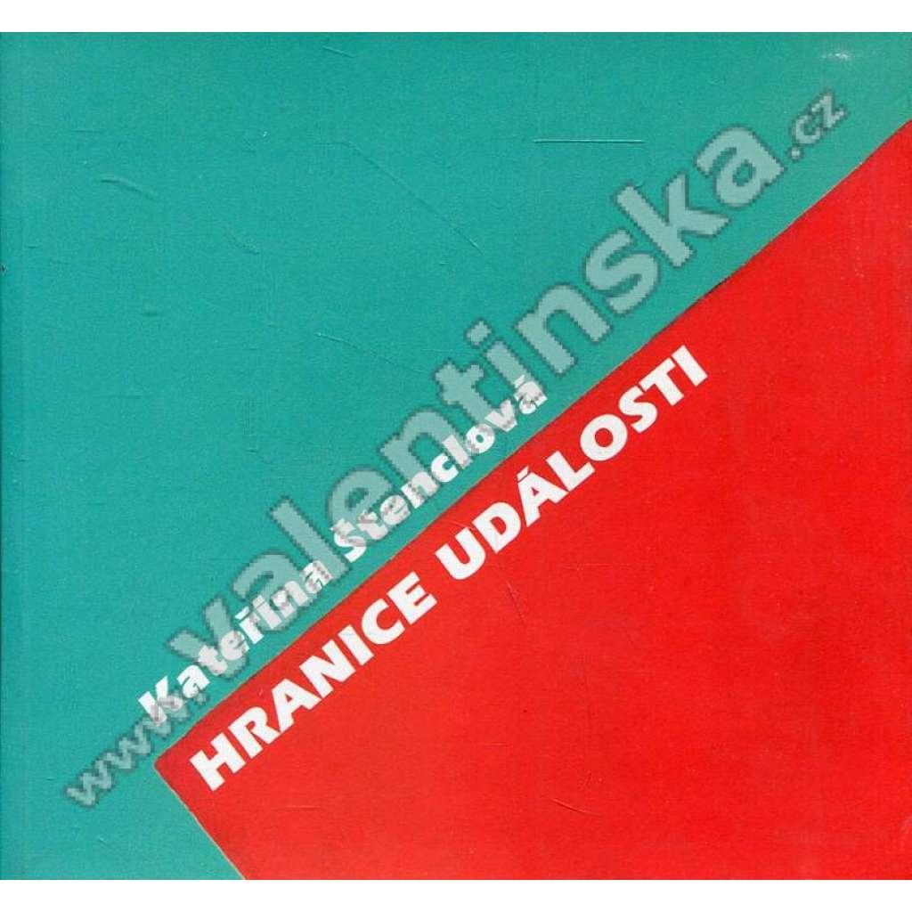 Kateřina Štenclová: Hranice události (katalog)