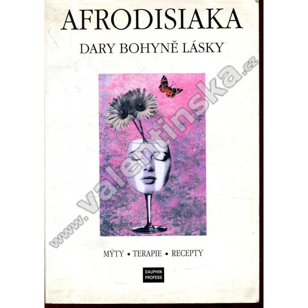 Afrodisiaka - Dary bohyně lásky