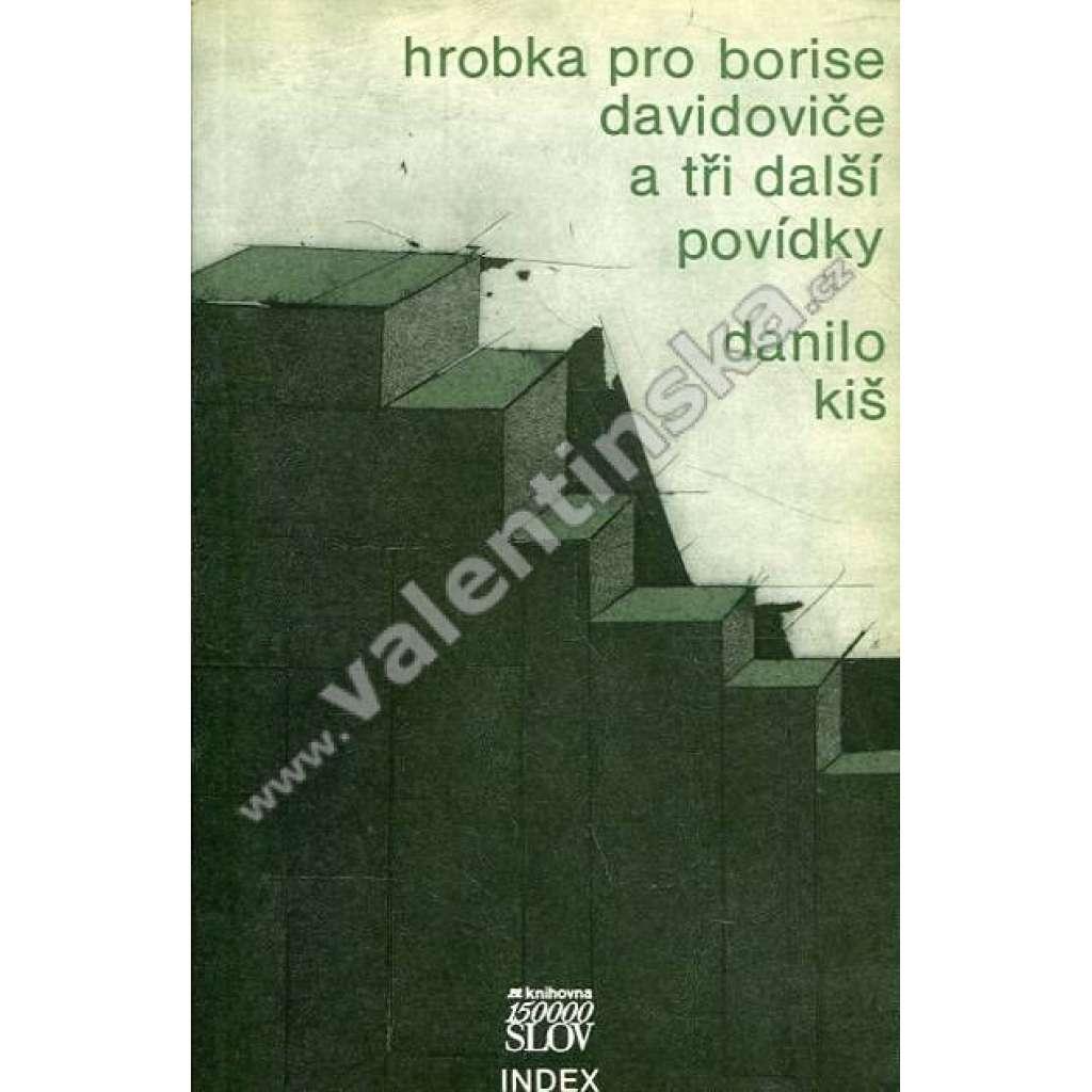 Hrobka pro Borise Davidoviče a tři další povídky (Index, exil)