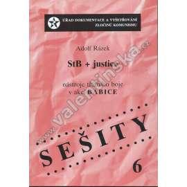 StB + justice.Nástroje třídního boje v akci BABICE