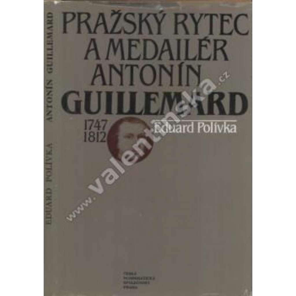 Pražský rytec a medailér Antonín Guillemard