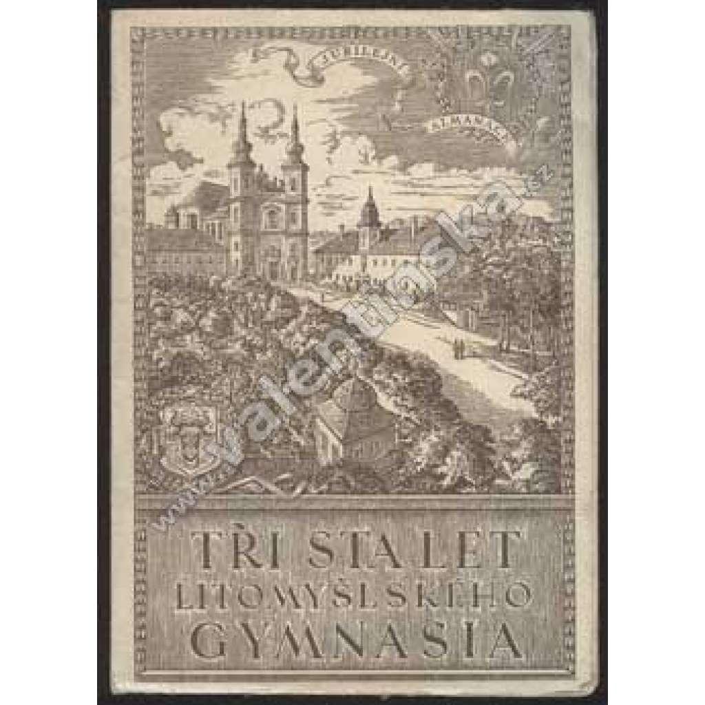 Tři sta let litomyšlského gymnasia 1644-1944