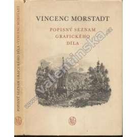 Vincenc Morstadt - popisný seznam grafického díla