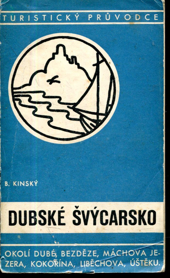 """Výsledek obrázku pro Bohumil Kinský """"Dubské Švýcarsko"""";"""