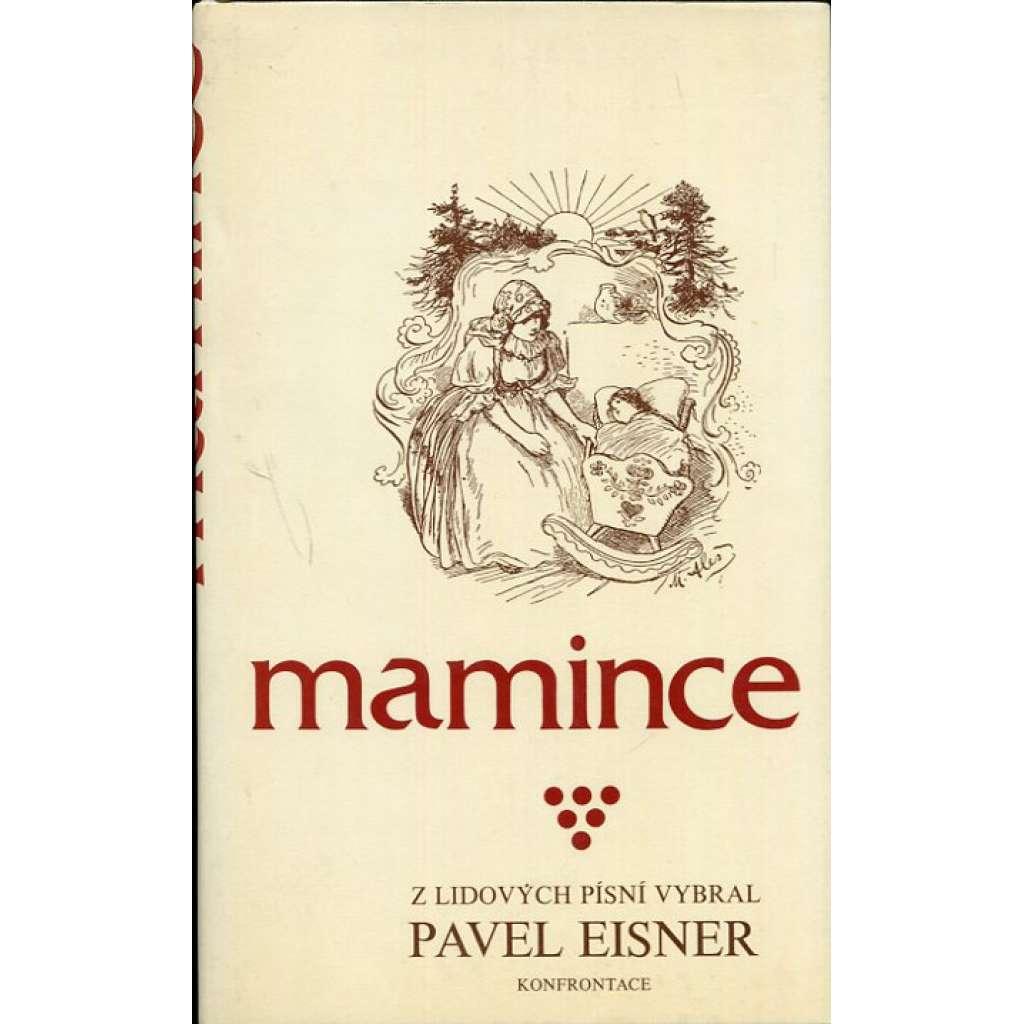 Mamince. Z lidových písní vybral Pavel Eisner (exilové vydání, Konfrontace) lidové pisně