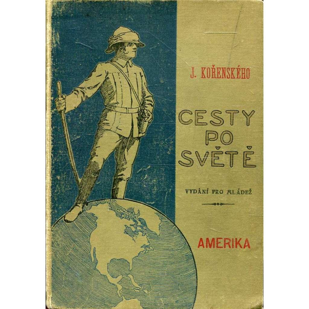 Cesty po světě: Amerika