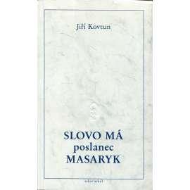 Slovo má poslanec Masaryk (exilové vydání!)