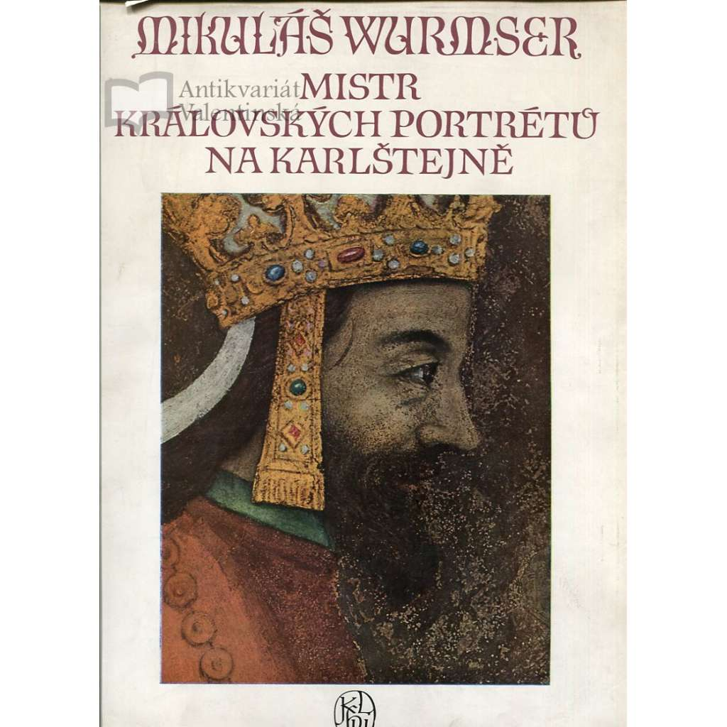 Mikuláš Wurmser - Mistr královských portrétů na Karlštejně (Karlštejn, Karel IV.)
