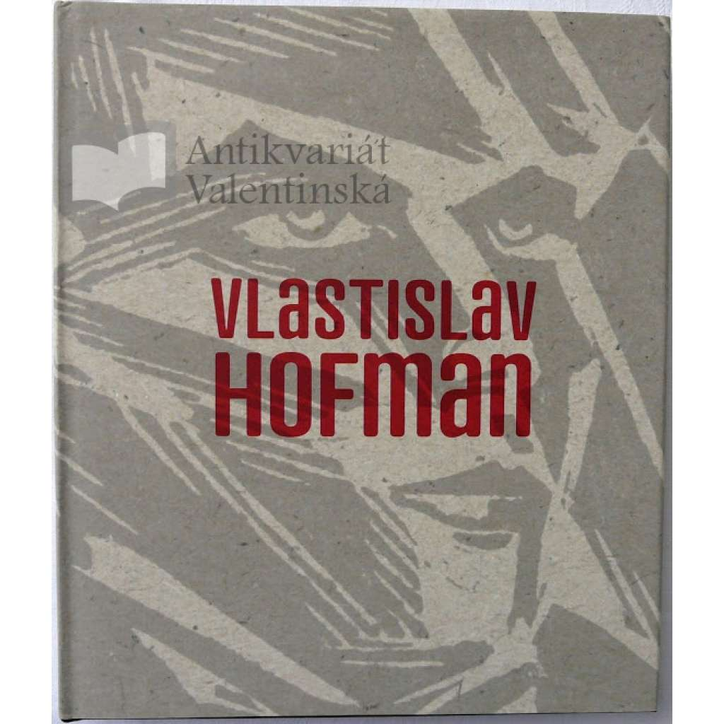 Vlastislav Hofman (monografie CZ, 2004) - kubismus